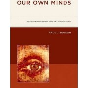 Our Own Minds by Radu J. Bogdan