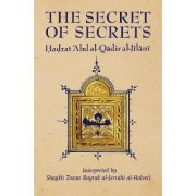 The Secret of Secrets by Abd Al-Qadir Al-Jilani