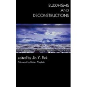 Buddhisms and Deconstructions by Jin Y. Park