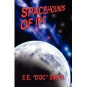 Spacehounds of Ipc by E E Doc Smith