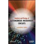 Analysis and Design of Autonomous Microwave Circuits by Almudena Suarez