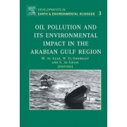 Oil Pollution and Its Environmental Impact in the Arabian Gulf Region by M. Al-Azab
