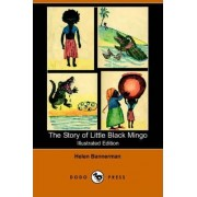 The Story of Little Black Mingo (Illustrated Edition) (Dodo Press) by Helen Bannerman