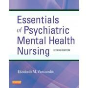 Essentials of Psychiatric Mental Health Nursing by Elizabeth M. Varcarolis