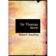 Sir Thomas More by Robert Southey
