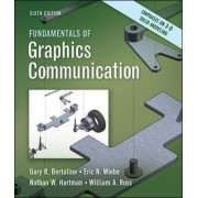 Fundamentals of Graphics Communication by Gary Robert Bertoline