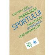 Psihologia sportului. Ghid pentru optimizarea performanţelor.