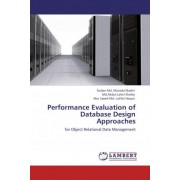 Performance Evaluation of Database Design Approaches by Golam Md. Muradul Bashir
