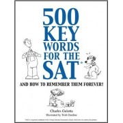 500 Key Words for the SAT by Charles Gulotta