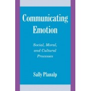 Communicating Emotion by Sally Planalp