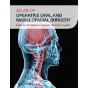 Atlas of Operative Oral and Maxillofacial Surgery by Christopher J. Haggerty