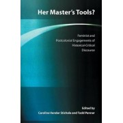 Her Master's Tools? Feminist and Postcolonial Engagements of Historical-Critical Discourse by Caroline Vander Stichele