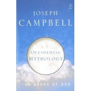 The Masks of God: Occidental Mythology v. 3 by Joseph Campbell