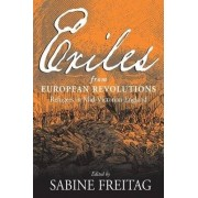 Exiles from European Revolutions by Sabine Freitag