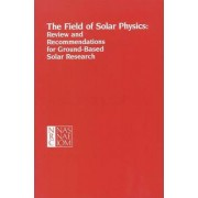 The Field of Solar Physics by Committee on Solar Physics