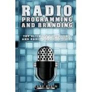Radio Programming and Branding by Gary Begin
