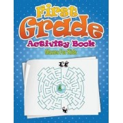 First Grade Activity Book (Mazes for Kids) by Speedy Publishing LLC
