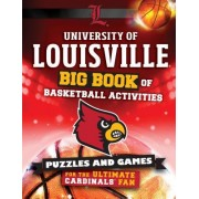 University of Louisville: Big Book of Basketball Activities