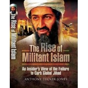 The Rise of Militant Islam by Anthony Tucker-Jones