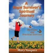 A Rape Survivor's Spiritual Journey: My Poems and Practical Exercises