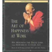 The Art of Happiness at Work by His Holiness the Dalai Lama