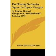 The Homing Or Carrier Pigeon, Le Pigeon Voyageur by William Bernhard Tegetmeier