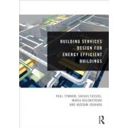 Building Services Design for Energy Efficient Buildings by Paul Tymkow