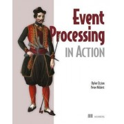 Event Processing in Action by Opher Etzion