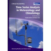 Time Series Analysis in Meteorology and Climatology by Claude E. Duchon