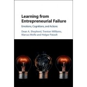 Learning from Entrepreneurial Failure: Emotions, Cognitions, and Actions