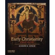 Early Christianity by Joseph H. Lynch