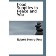 Food Supplies in Peace and War by Robert Henry Rew