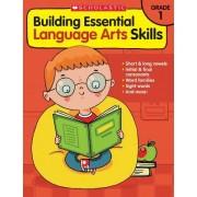 Building Essential Language Arts Skills: Grade 1