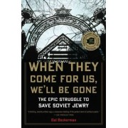 When They Come for Us, We'll be Gone by Gal Beckerman