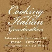 Cooking with Italian Grandmothers by Jessica Theroux