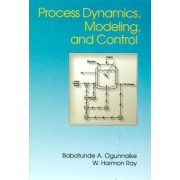 Process Dynamics, Modeling and Control by Babatunde Ogunnaike