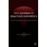 The New Paradigm in Macroeconomics by Richard Werner