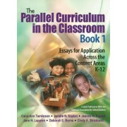 The Parallel Curriculum in the Classroom: Book. 1 by Carol Ann Tomlinson