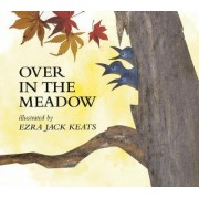 Over in the Meadow by Ezra Jack Keats