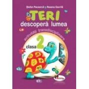 Teri descopera lumea - activitati transdisciplinare pentru clasa a II-a