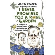 I Never Promised You a Rose Garden by John Crace