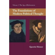 The Foundations of Modern Political Thought: Volume 2, The Age of Reformation: Age of Reformation v. 2 by Quentin Skinner