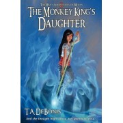 The Monkey King's Daughter - Book 2 by Todd A Debonis