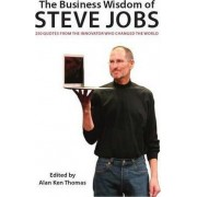 The Business Wisdom of Steve Jobs by Alan Ken Thomas