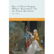 Days of Glory?: Imaging Military Recruitment and the French Revolution