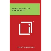 Jewish Life in the Middle Ages by Professor Israel Abrahams