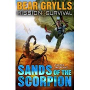 Mission Survival 3: Sands of the Scorpion by Bear Grylls