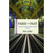 Paris to the Past by Ina Caro