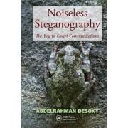 Noiseless Steganography: The Key to Covert Communications