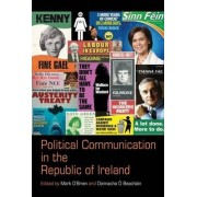 Political Communication in the Republic of Ireland by Mark O'Brien